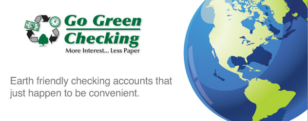 Go Green Checking: Earth friendly checking accounts that just happen to be conve