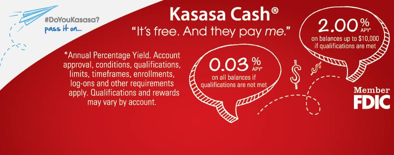 Kasasa Cash. It's free. And they pay me. Earn 0.03% A P Y on all balances if qualifications are not met. Earn 2.0% A P Y on balances up to $10,000 if qualifications are met.
