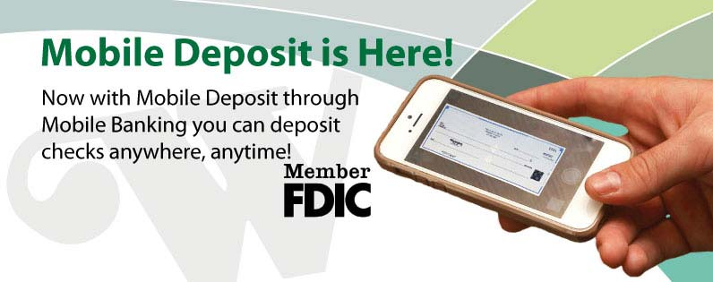 Mobile Depsoit is here! Now with mobile deposit through mobile banking, you can deposit checks anywhere, anytime! Member F D I C.
